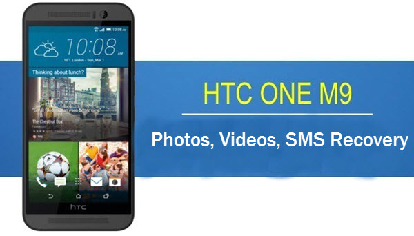 How to recover deleted Text Messages from HTC One M8/M9