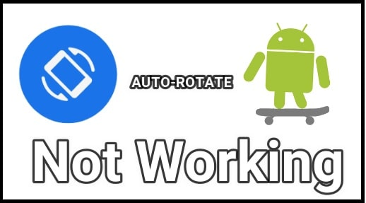Auto Rotate Not Working on Android
