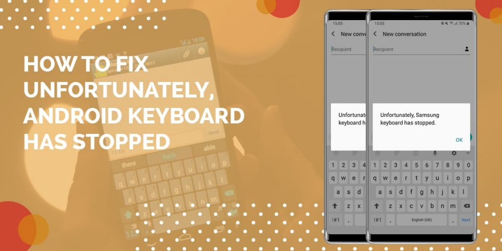 Android keyboard has stopped